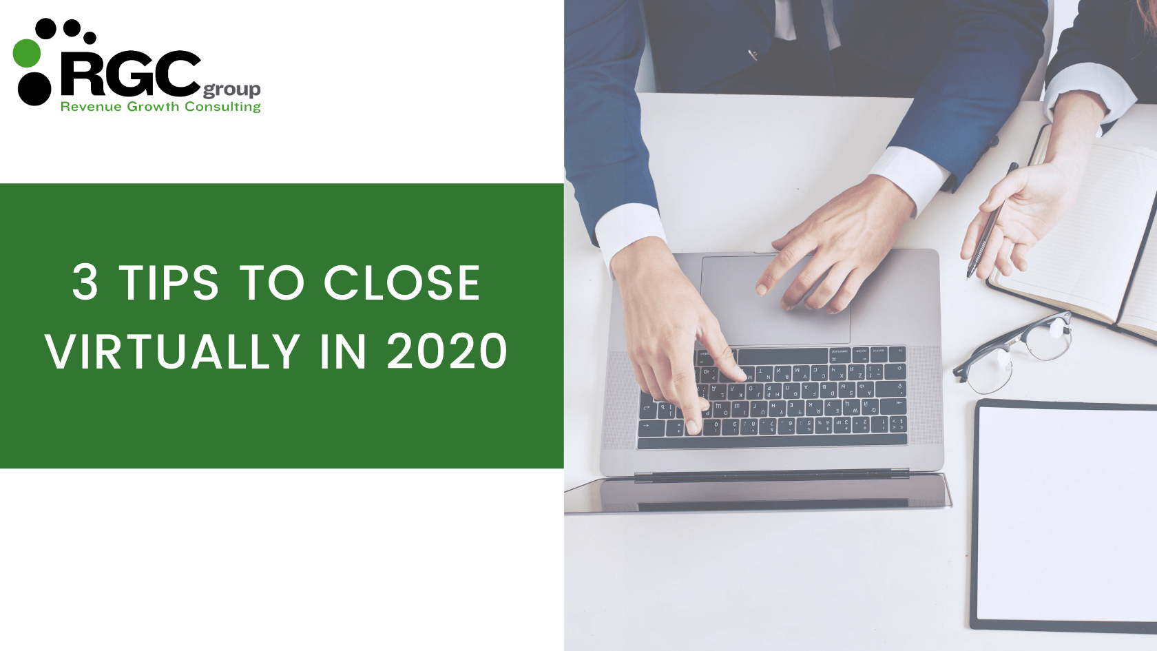 3 Secrets to Close Virtually in 2020